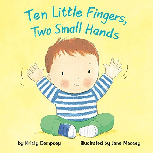 Kristy Dempsey Ten Little Fingers Two Small Hands