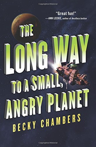 Becky Chambers The Long Way To A Small Angry Planet