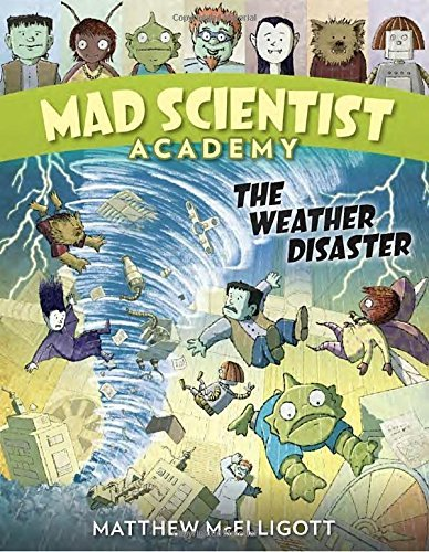 Matthew Mcelligott Mad Scientist Academy The Weather Disaster