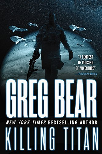 Greg Bear Killing Titan