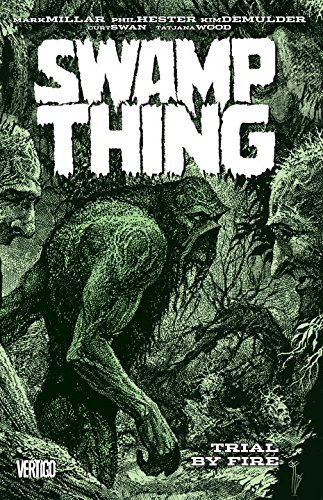 Mark Millar Swamp Thing Trial By Fire