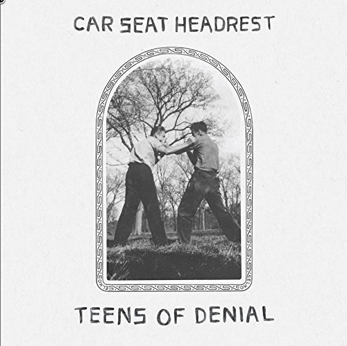 Car Seat Headrest Teens Of Denial