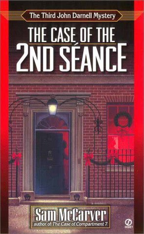 Sam Mccarver The Case Of The 2nd Seance John Darnell Mystery #3