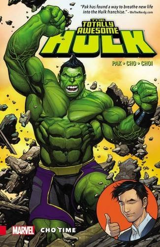 Greg Pak The Totally Awesome Hulk Volume 1 Cho Time