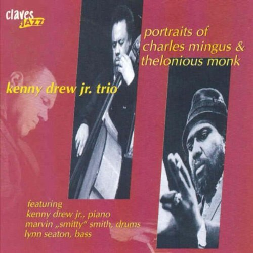 Kenny Drew Jr. Trio Portraits Of Charles Mingus & Thelonious Monk