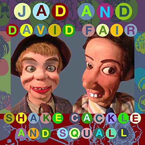 Jad & David Fair Shake Cackle & Squall