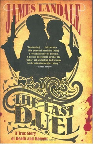 James Landale The Last Duel A True Story Of Death & Honour