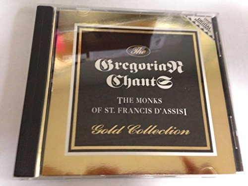 Monks Of St. Francis D'assisi Gregorian Chants Gold Collection