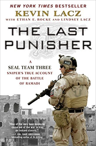Kevin Lacz The Last Punisher A Seal Team Three Sniper's True Account Of The Ba