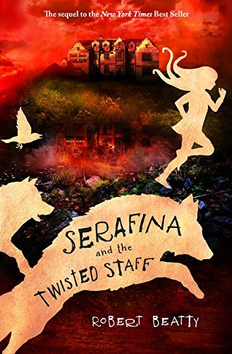 Robert Beatty Serafina And The Twisted Staff (serafina Book 2)