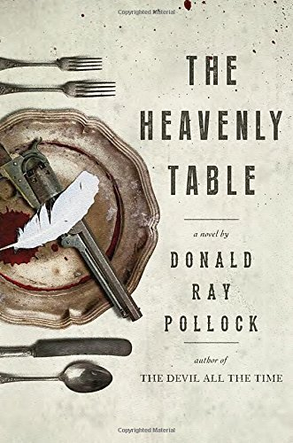 Donald Ray Pollock The Heavenly Table