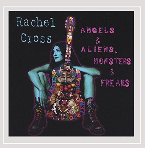 Rachel Cross Angels & Aliens Monsters & Fre