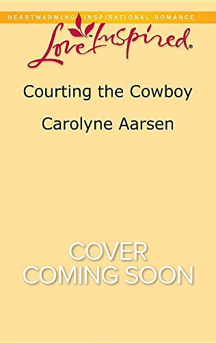 Carolyne Aarsen Courting The Cowboy
