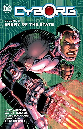 David F. Walker Cyborg Vol. 2 Enemy Of The State