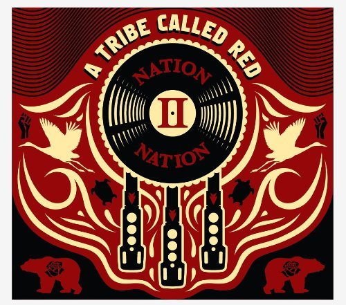 Tribe Called Red Nation Ii Nation
