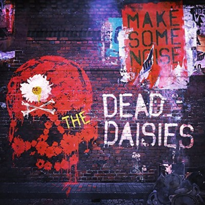 Dead Daisies Make Some Noise