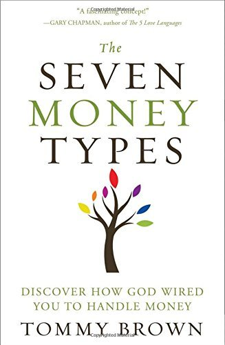 Tommy Brown The Seven Money Types Discover How God Wired You To Handle Money