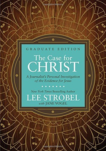 Lee Strobel The Case For Christ Graduate Edition A Journalist's Personal Investigation Of The Evid