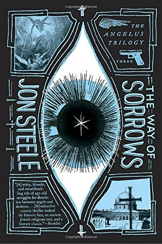 Jon Steele The Way Of Sorrows The Angelus Trilogy