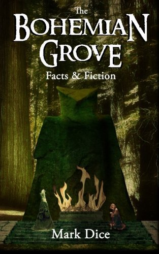 Mark Dice The Bohemian Grove Facts & Fiction