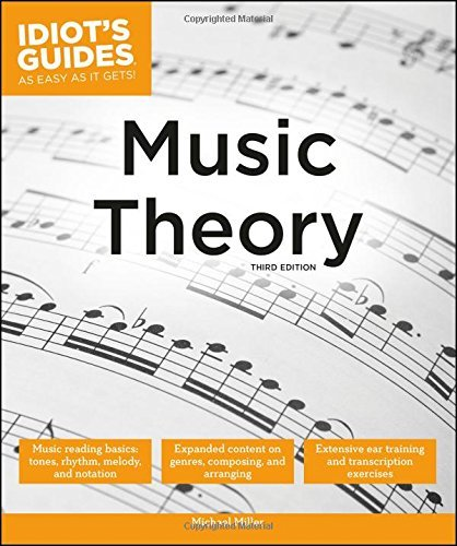 Michael Miller Idiot's Guides Music Theory 3e