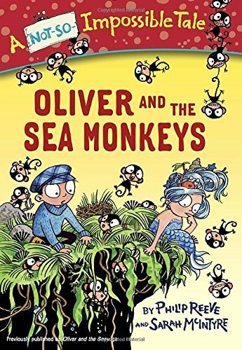 Philip Reeve Oliver And The Sea Monkeys