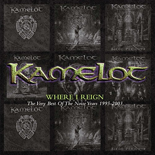Kamelot Where I Reign Very Best Of No