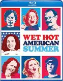 Wet Hot American Summer Wet Hot American Summer