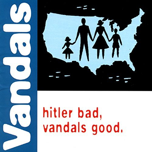 Vandals Hitler Bad Vandals Good