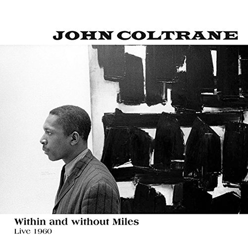 John Coltrane Within & Without Miles Live 1960 2lp