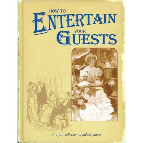 Dorothy Dickinson How To Entertain Your Guests Book Of Indoor Games