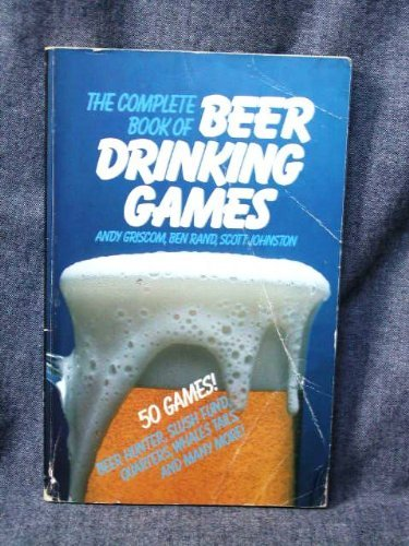 Andy Griscom Complete Book Of Beer Drinking Games 5th Anniversary Edition