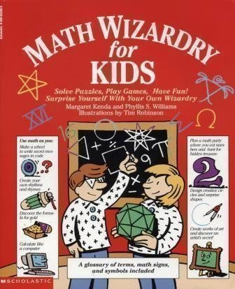 Margaret Kenda & Phyllis S. Williams Math Wizardry For Kids Solve Puzzles Play Games Have Fun!