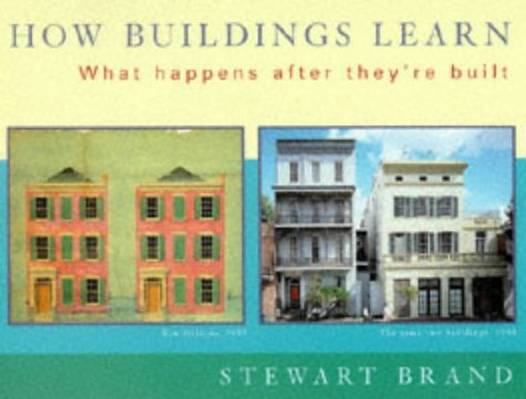 Stewart Brand How Buildings Learn What Happens After They're Built