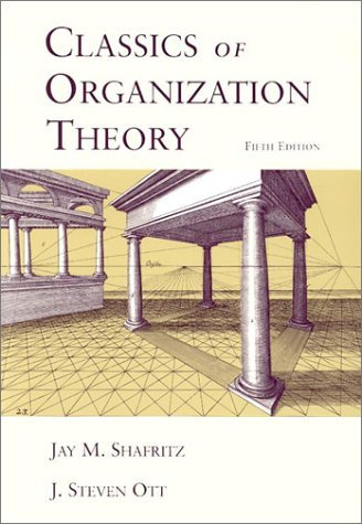 Shafritz Jay M. Ott J. Steven Classics Of Organization Theory