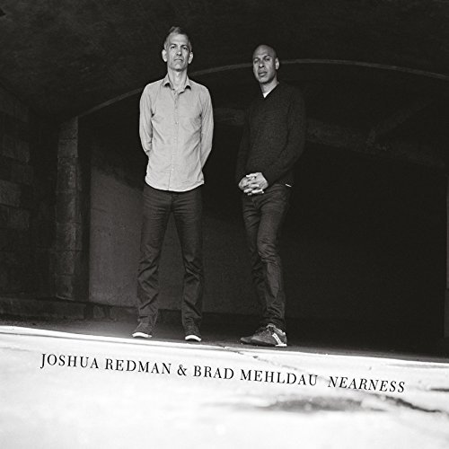 Joshua Redman & Brad Mehldau Nearness