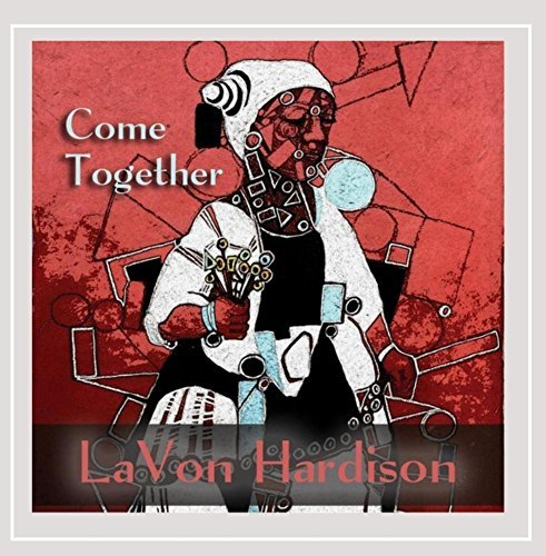 Lavon Hardison Come Together