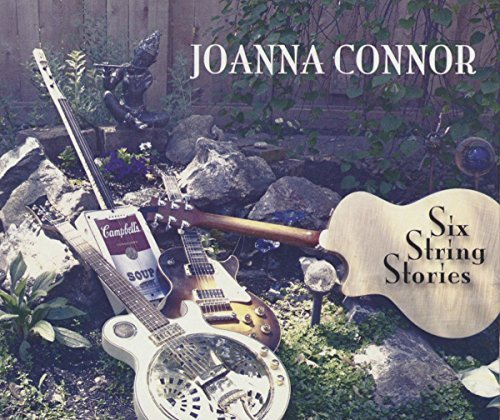 Joanna Connor Six String Stories