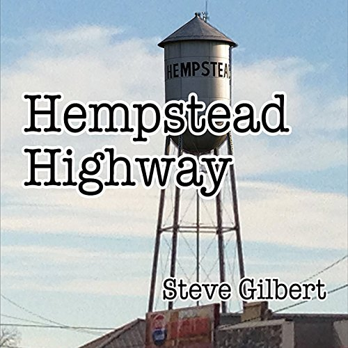 Steve Gilbert Hempstead Highway
