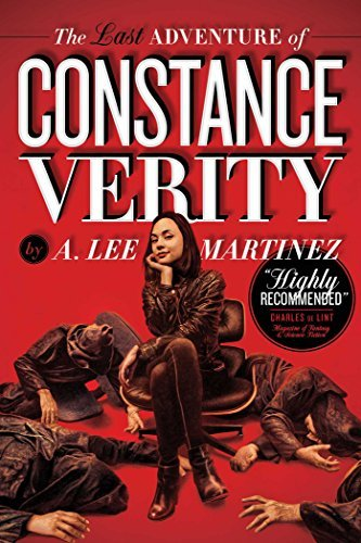 A. Lee Martinez The Last Adventure Of Constance Verity