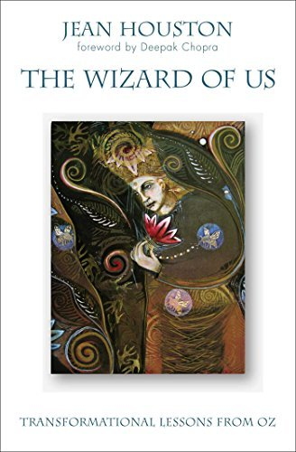 Jean Houston The Wizard Of Us Transformational Lessons From Oz