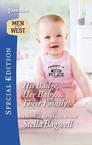 Stella Bagwell His Badge Her Baby... Their Family?