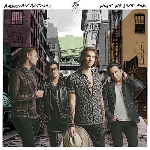 American Authors What We Live For