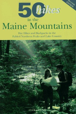 Cloe Cloe Chunn Chunn 50 Hikes In The Maine Mountains Day Hikes & Backpacks In The Fabled Northern Peaks & Lake Country