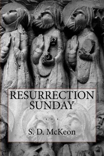 S. D. Mckeon Resurrection Sunday