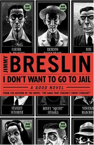 Jimmy Breslin I Don't Want To Go To Jail