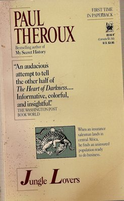 Paul Theroux Jungle Lovers