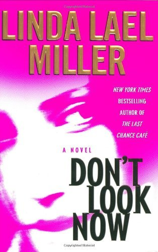 Linda Lael Miller Don't Look Now