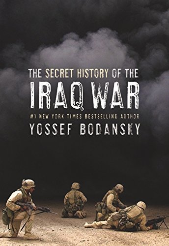 Yossef Bodansky The Secret History Of The Iraq War