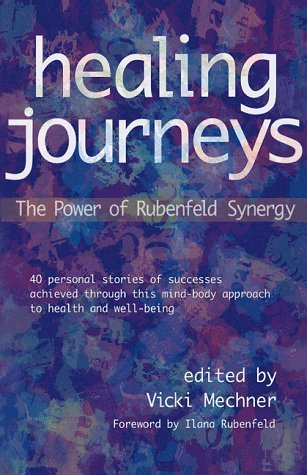 Vicki Mechner Healing Journeys The Power Of Rubenfeld Synergy